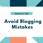 Biggest Mistakes Blogger will Do While Blogging